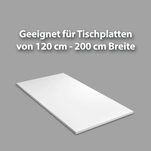 Geeignet für Tischplatten von 120 cm bis 200 cm Breite